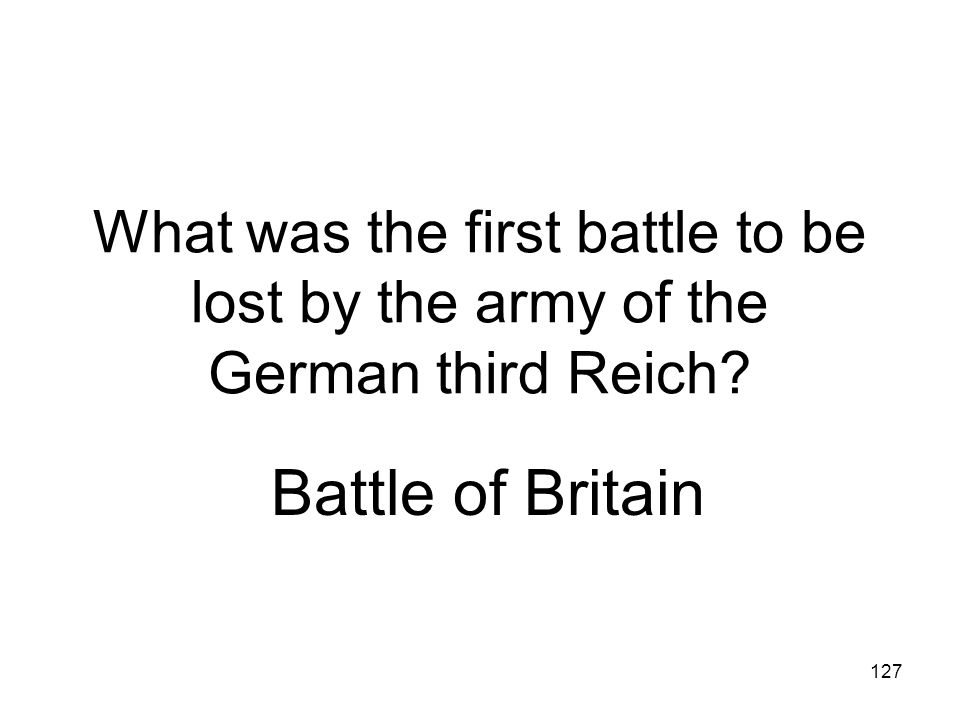 What was the first battle to be lost by the army of the German third Reich