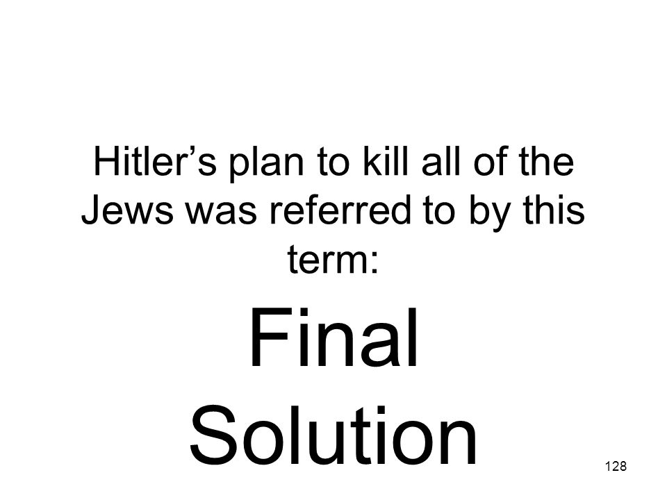 Hitler's plan to kill all of the Jews was referred to by this term: