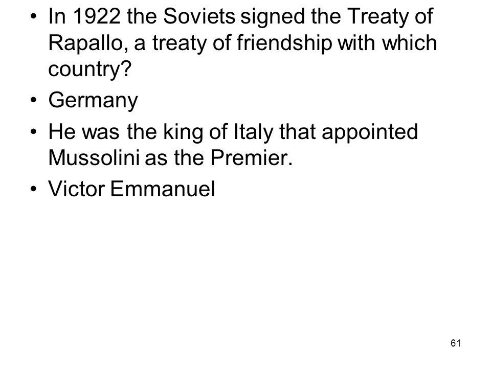 In 1922 the Soviets signed the Treaty of Rapallo, a treaty of friendship with which country
