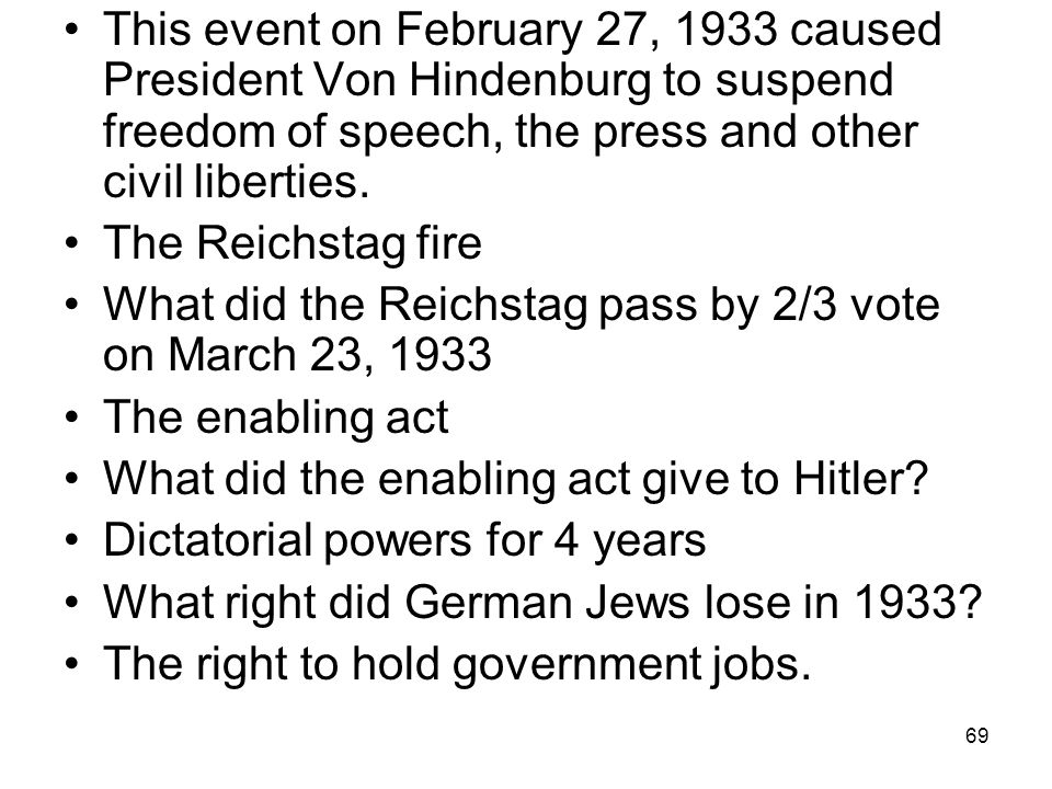 This event on February 27, 1933 caused President Von Hindenburg to suspend freedom of speech, the press and other civil liberties.