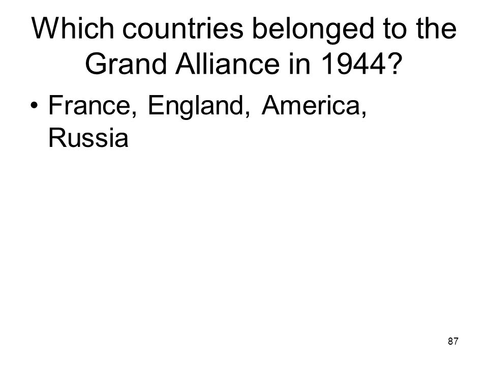 Which countries belonged to the Grand Alliance in 1944