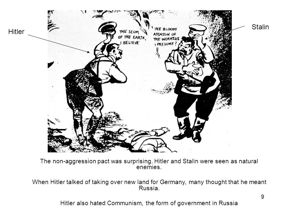 Hitler also hated Communism, the form of government in Russia