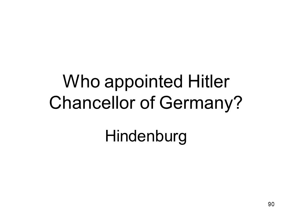 Who appointed Hitler Chancellor of Germany
