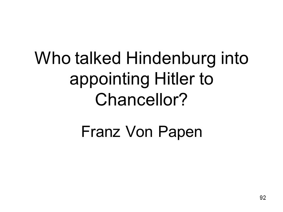 Who talked Hindenburg into appointing Hitler to Chancellor