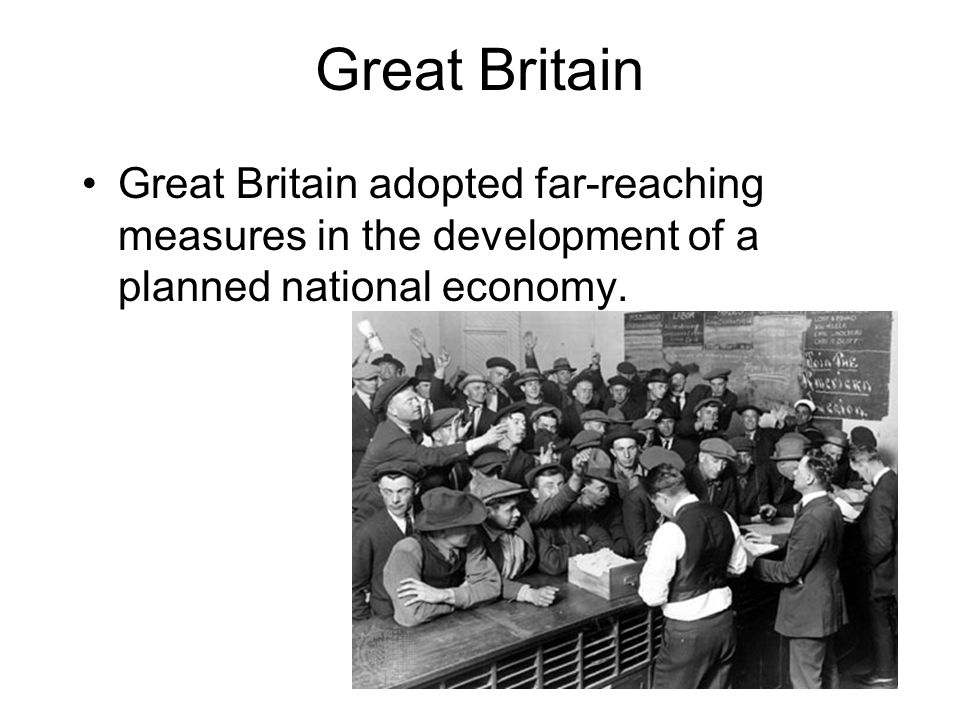 Great BritainGreat Britain adopted far-reaching measures in the development of a planned national economy.