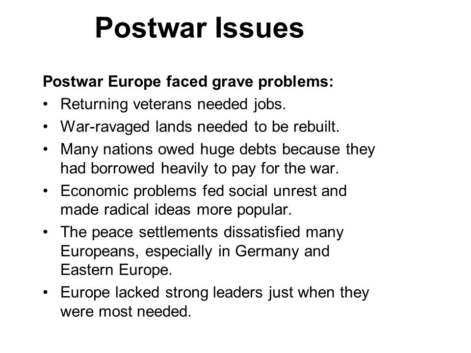 Postwar Issues Postwar Europe faced grave problems: