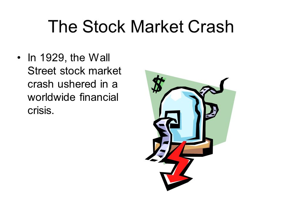 The Stock Market Crash In 1929, the Wall Street stock market crash ushered in a worldwide financial crisis.