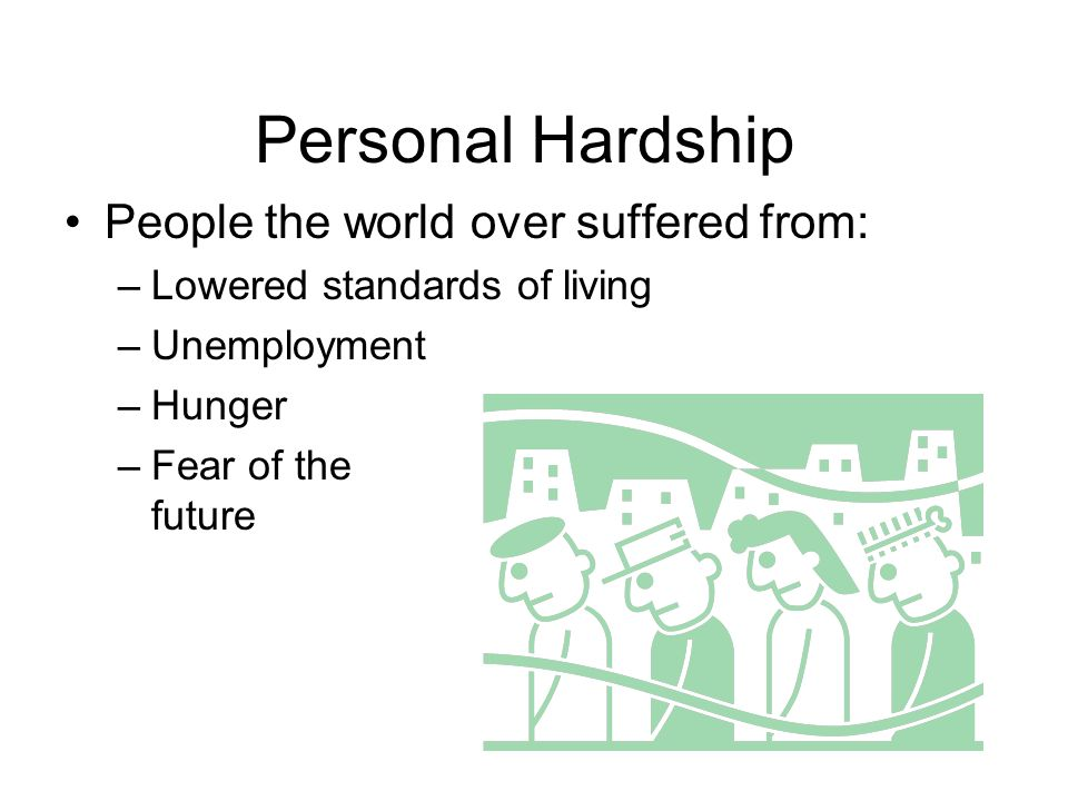 Personal Hardship People the world over suffered from: