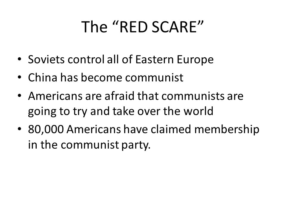 The RED SCARE Soviets control all of Eastern Europe