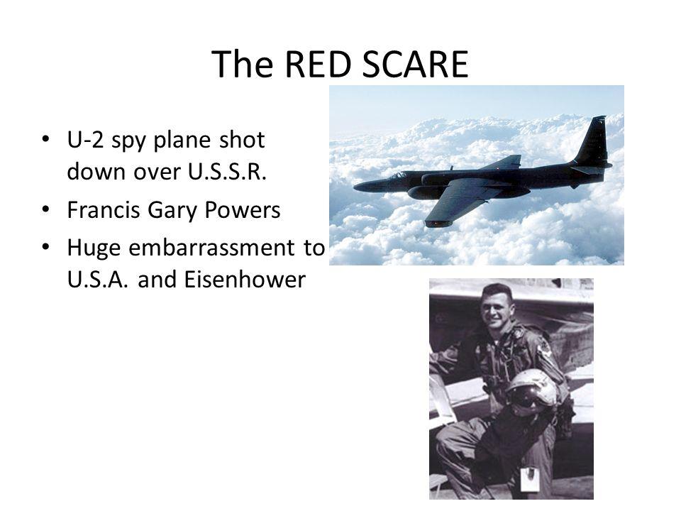 The RED SCARE U-2 spy plane shot down over U.S.S.R.