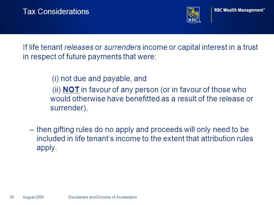 Tax Considerations If life tenant releases or surrenders income or capital interest in a trust in respect of future payments that were: