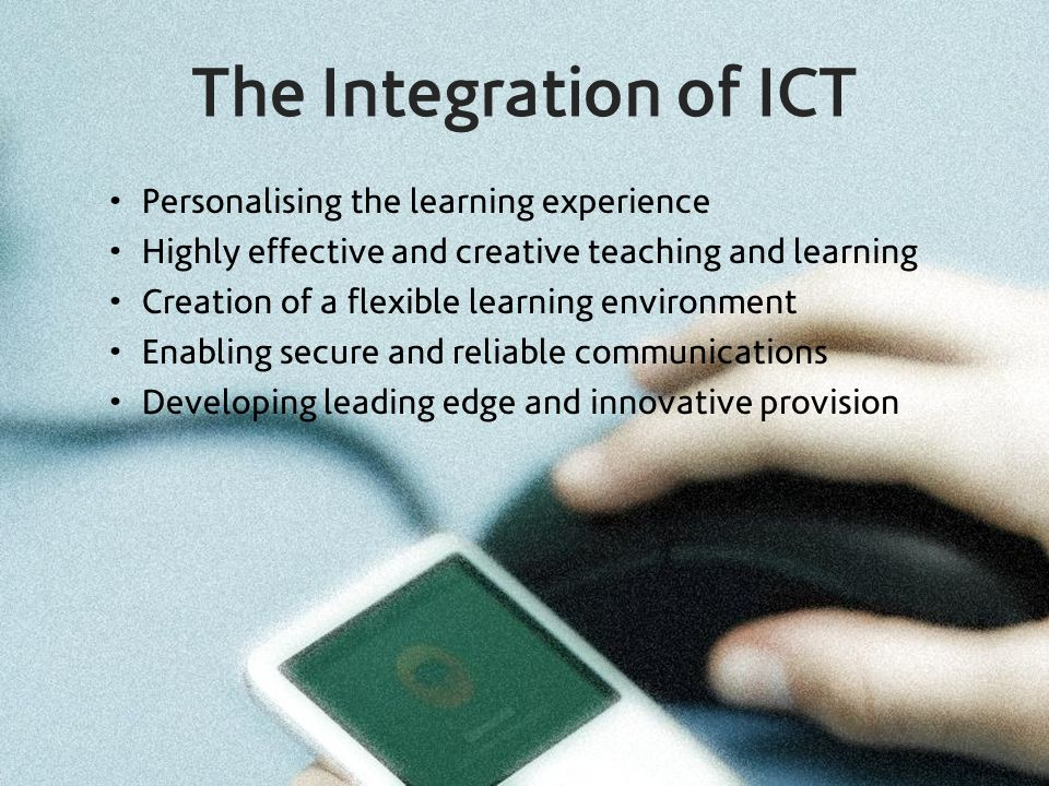 The Integration of ICT