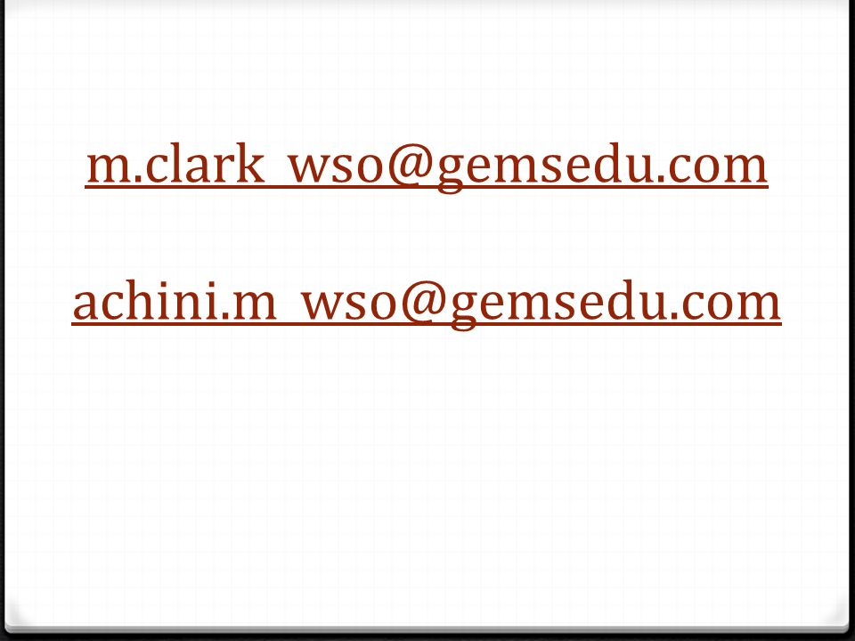 m.clark_wso@gemsedu.com achini.m_wso@gemsedu.com