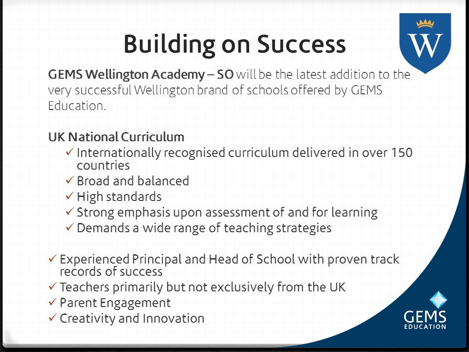 Building on Success GEMS Wellington Academy – SO will be the latest addition to the. very successful Wellington brand of schools offered by GEMS.