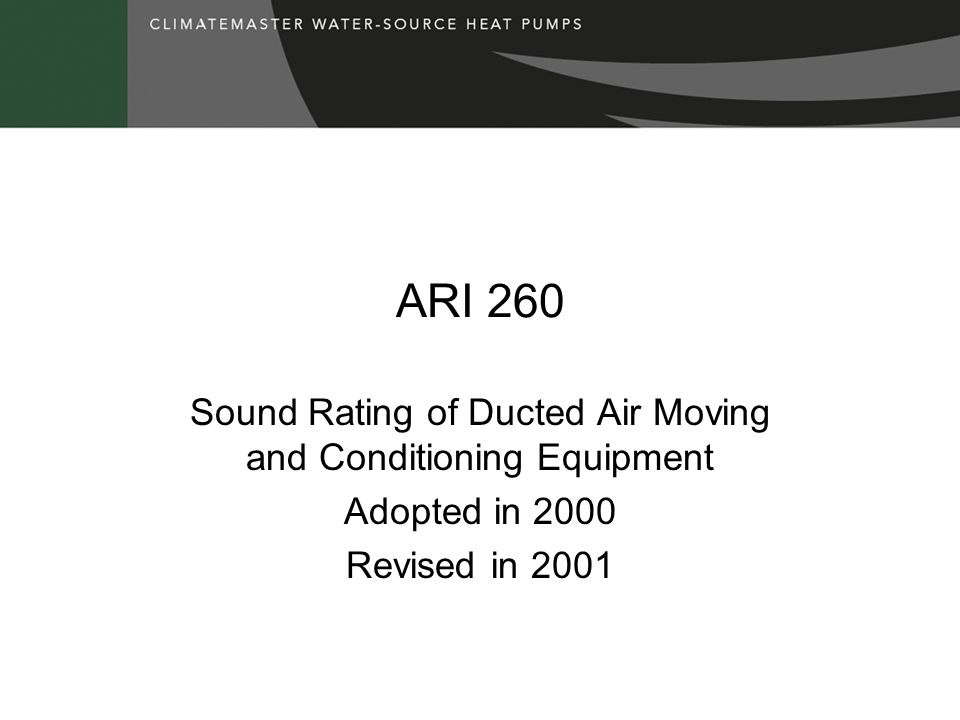 Sound Rating of Ducted Air Moving and Conditioning Equipment