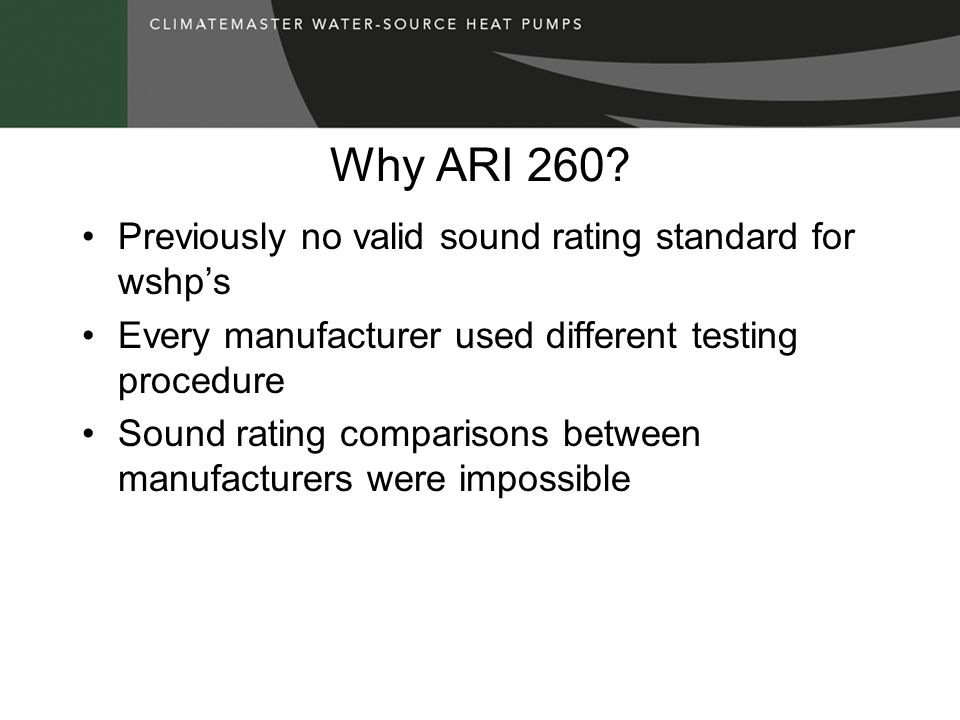 Why ARI 260 Previously no valid sound rating standard for wshp's