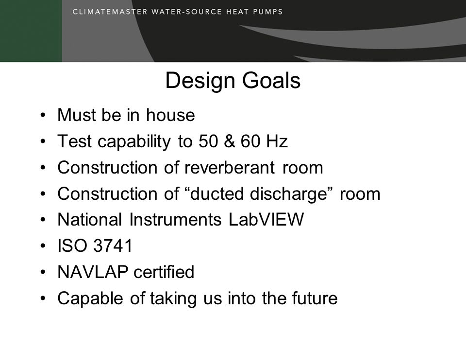 Design Goals Must be in house Test capability to 50 & 60 Hz