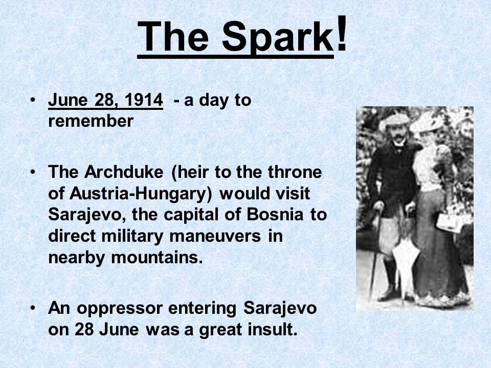 The Spark! June 28, 1914 - a day to remember
