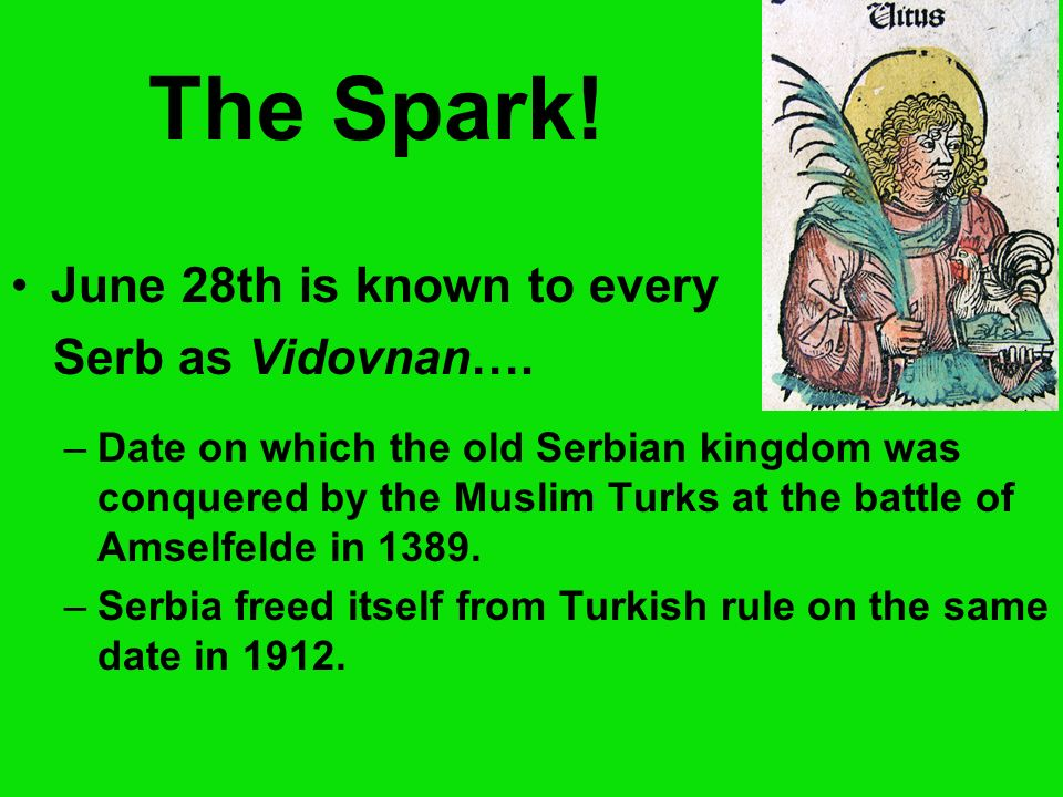 The Spark! June 28th is known to every Serb as Vidovnan….