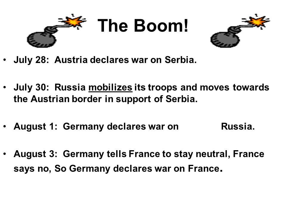 The Boom! July 28: Austria declares war on Serbia.