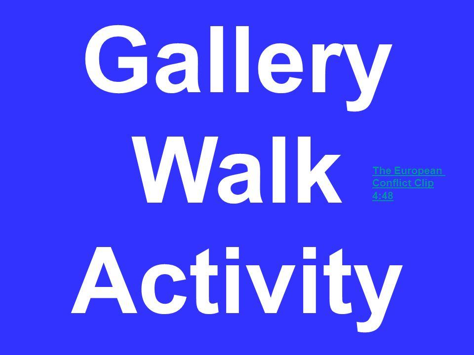 Gallery Walk Activity The European Conflict Clip 4:48