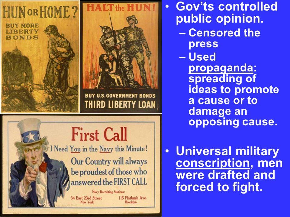 Gov'ts controlled public opinion.