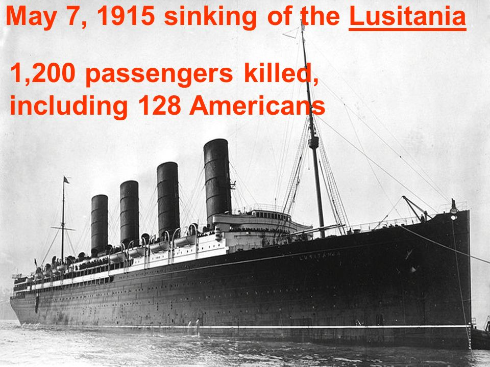 May 7, 1915 sinking of the Lusitania