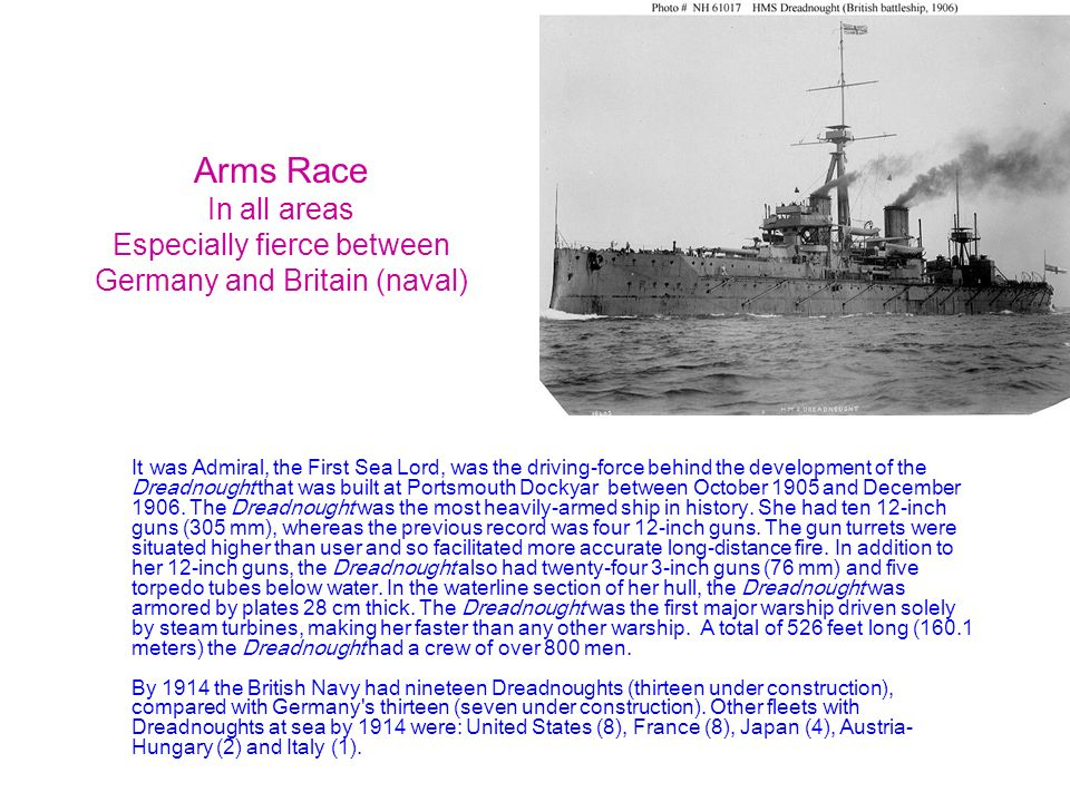 Arms Race In all areas Especially fierce between Germany and Britain (naval)