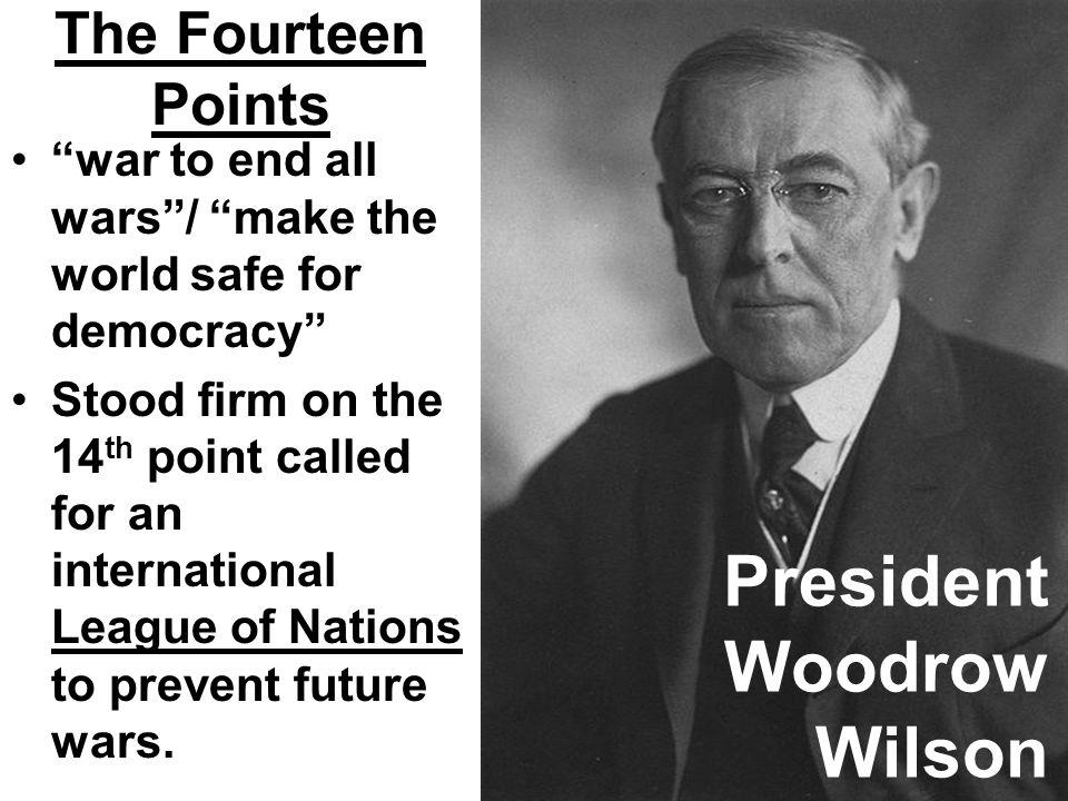 President Woodrow Wilson The Fourteen Points