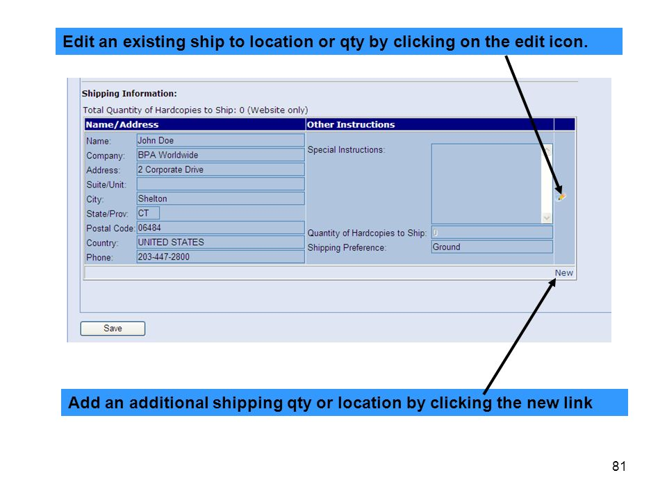 Edit an existing ship to location or qty by clicking on the edit icon.