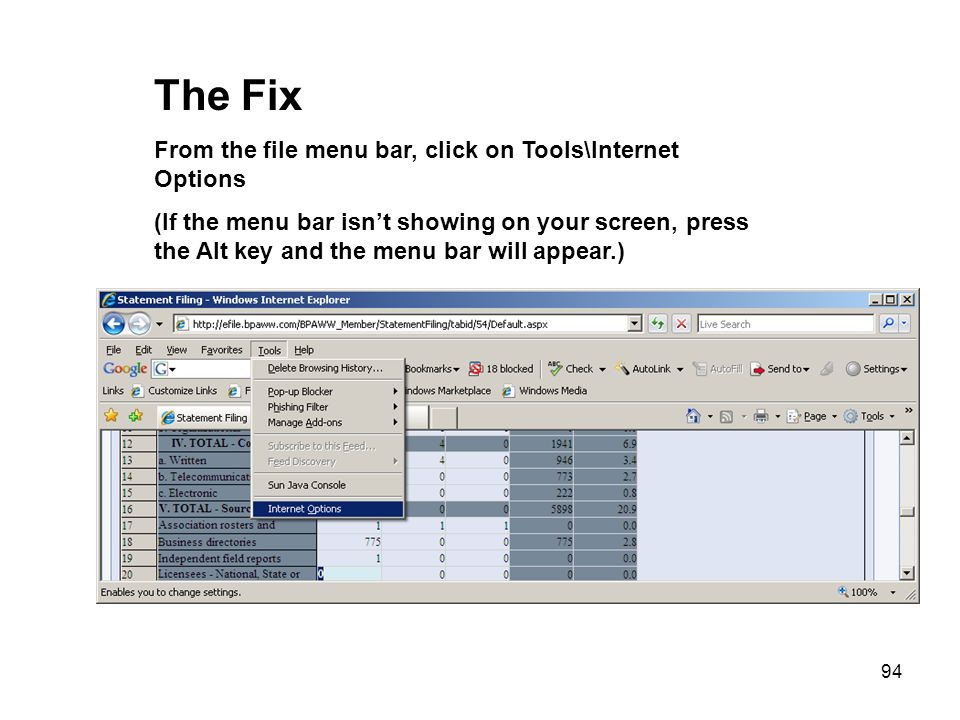 The Fix From the file menu bar, click on Tools\Internet Options