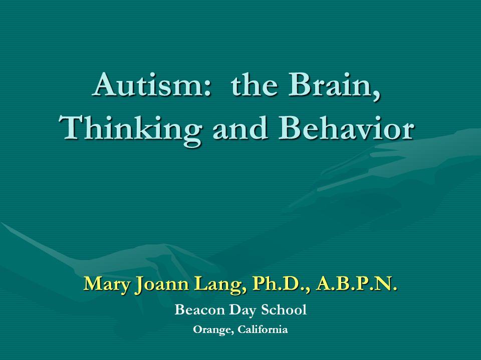 Autism: the Brain, Thinking and Behavior