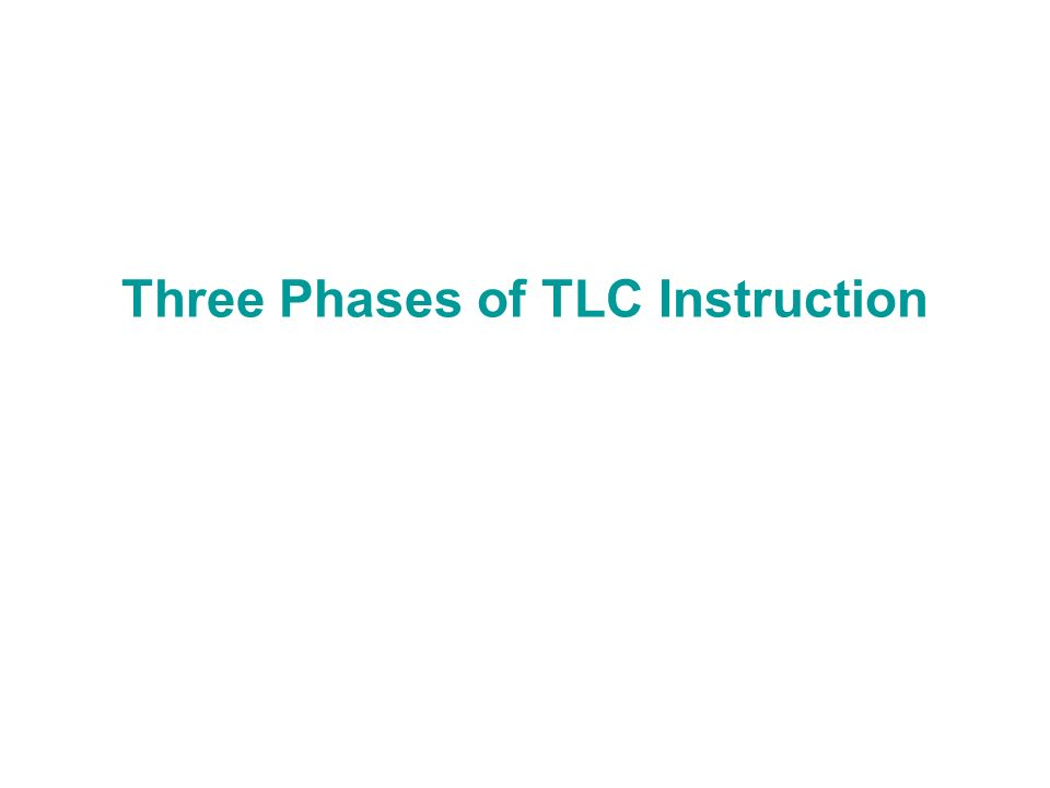 Three Phases of TLC Instruction