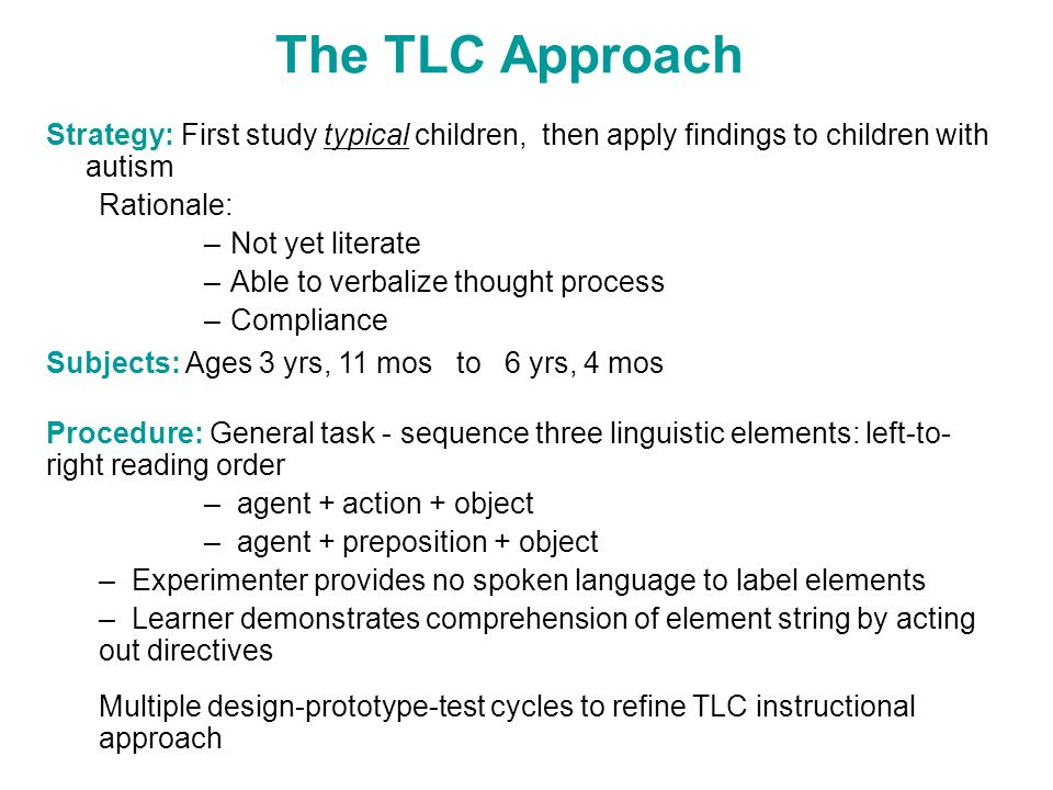 The TLC Approach Strategy: First study typical children, then apply findings to children with autism.
