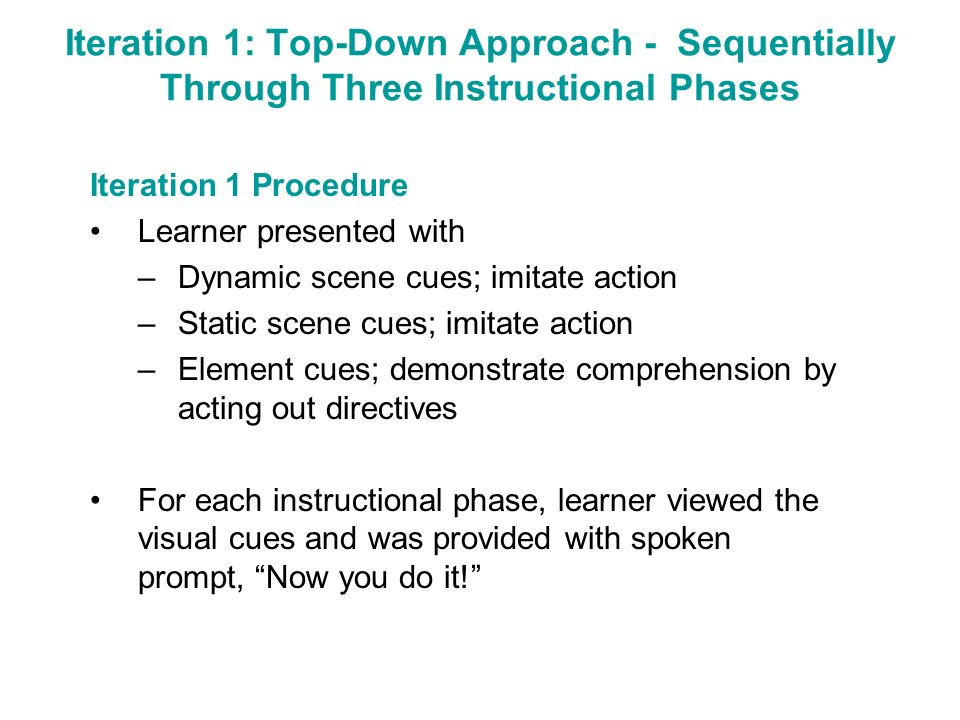 Iteration 1: Top-Down Approach - Sequentially Through Three Instructional Phases