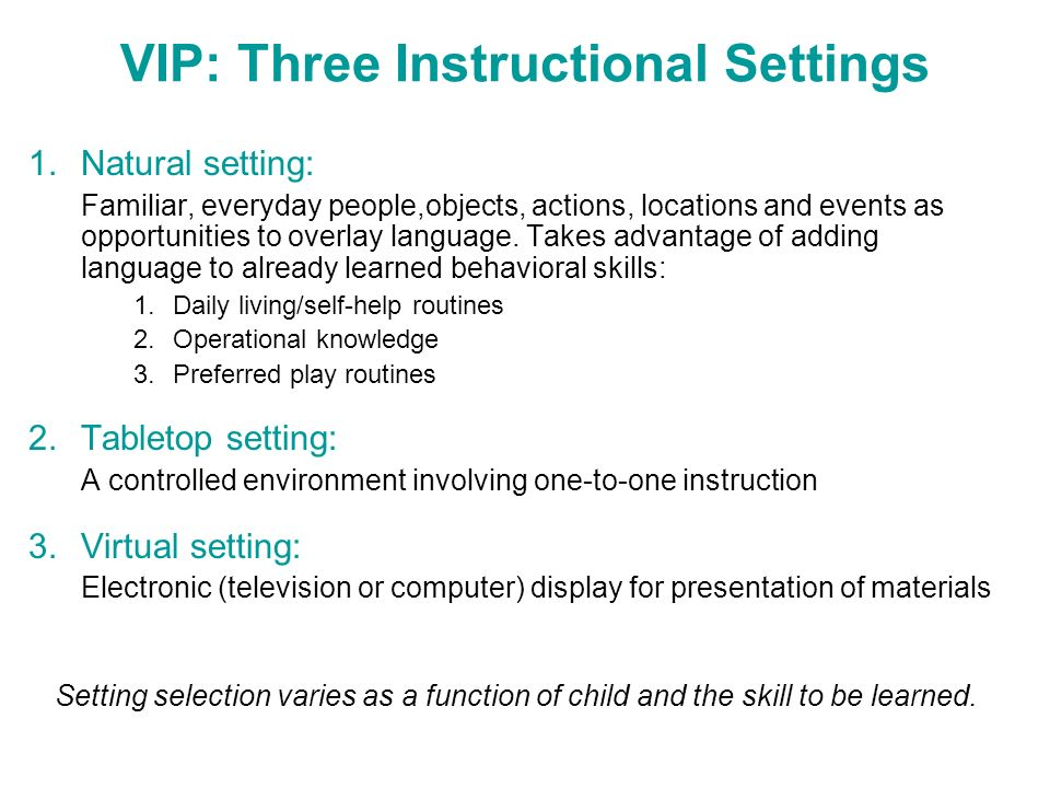 VIP: Three Instructional Settings