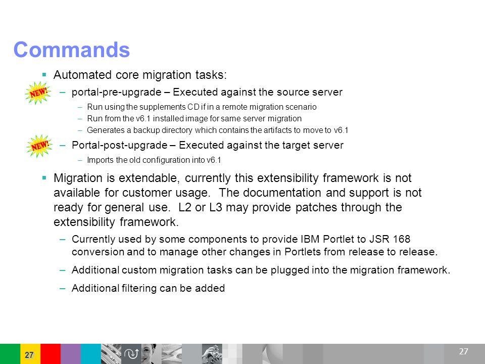 Commands Automated core migration tasks: