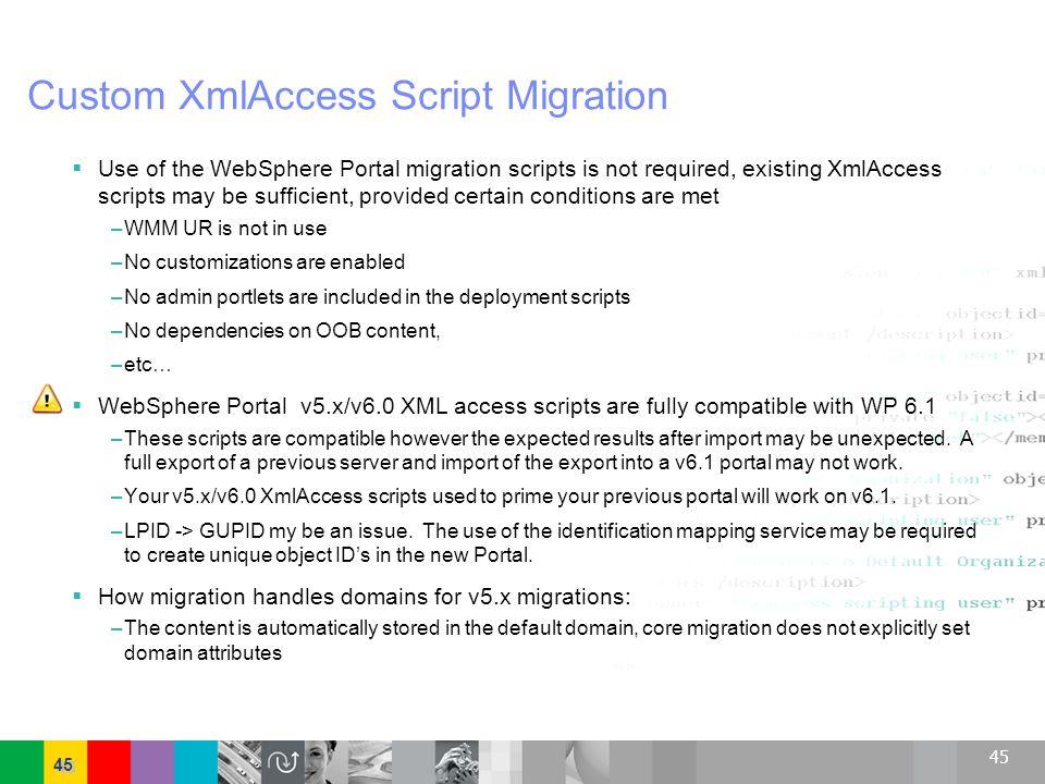 Custom XmlAccess Script Migration
