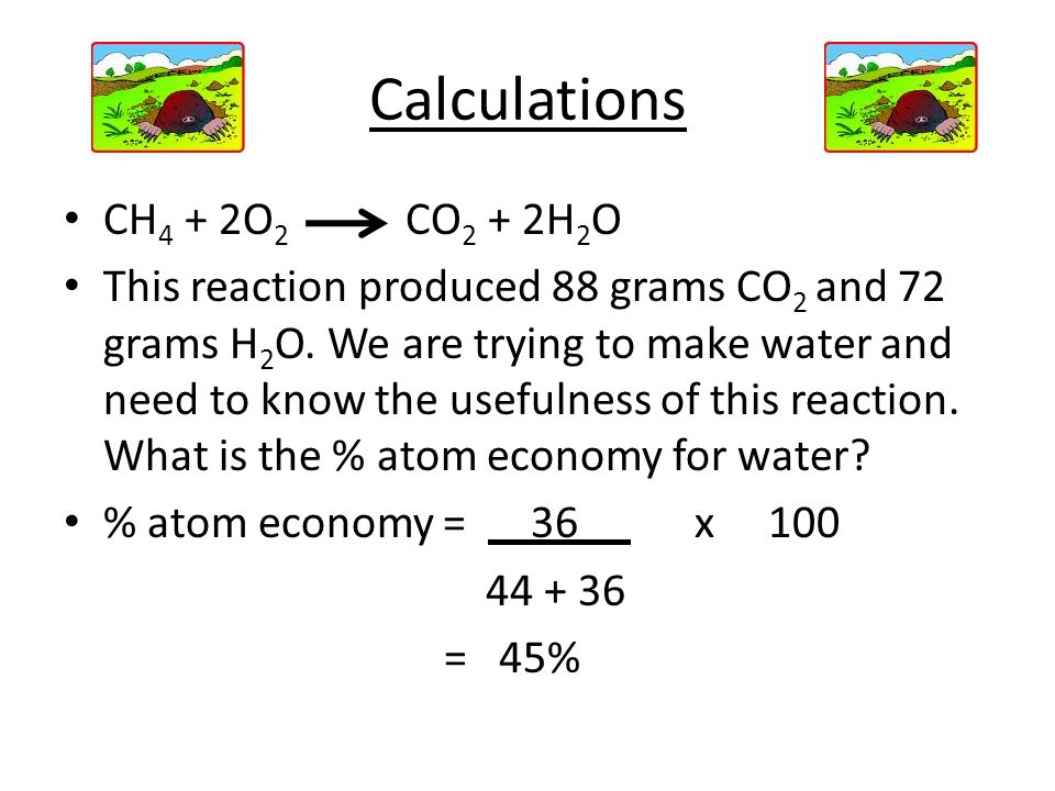 Calculations CH4 + 2O2 CO2 + 2H2O