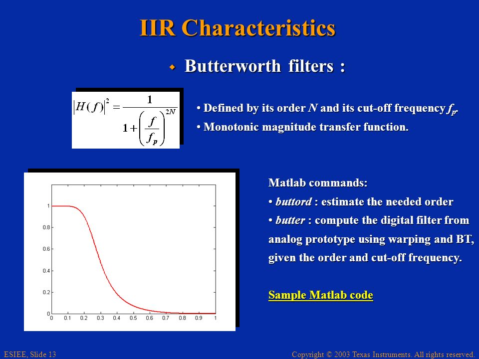 IIR Characteristics Butterworth filters :