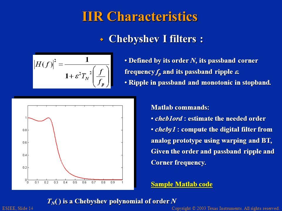 IIR Characteristics Chebyshev I filters :