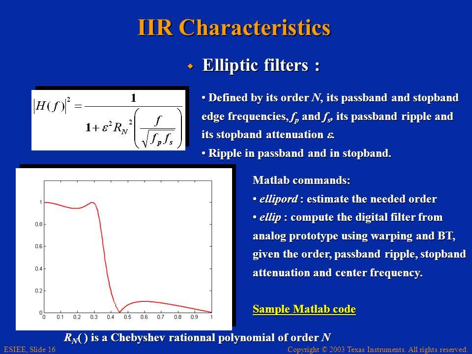 IIR Characteristics Elliptic filters :