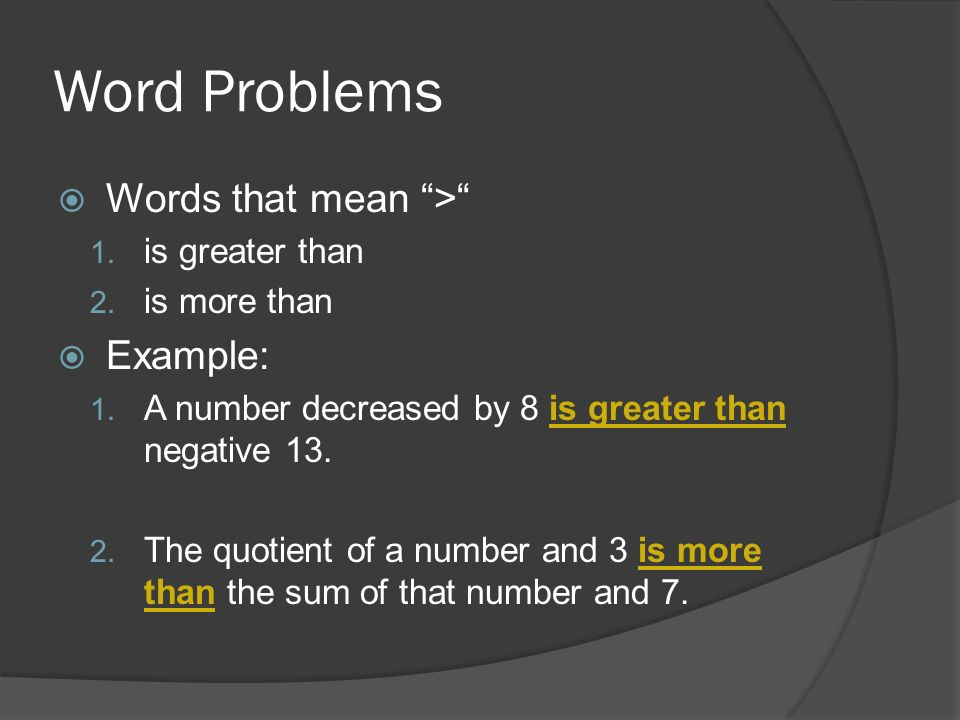 Word Problems Words that mean > Example: is greater than