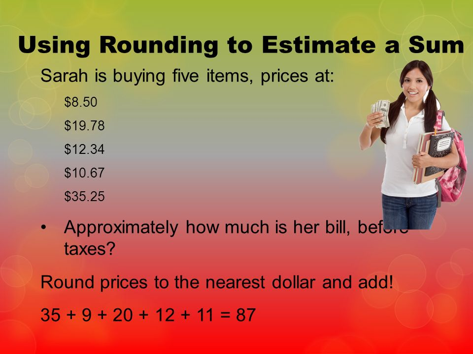 Using Rounding to Estimate a Sum