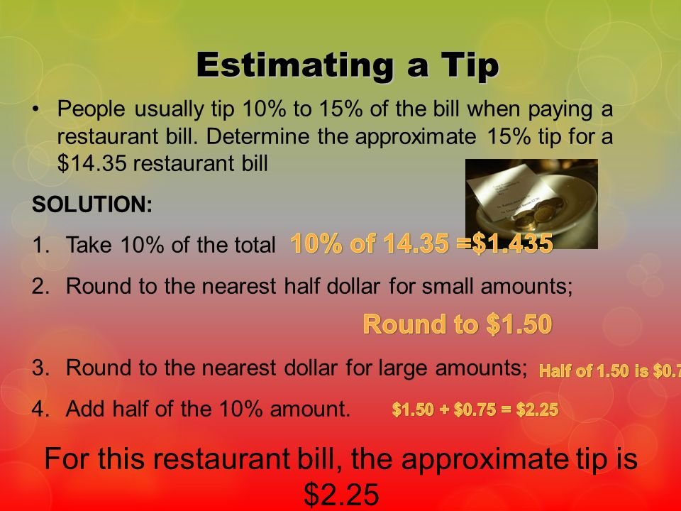 For this restaurant bill, the approximate tip is $2.25