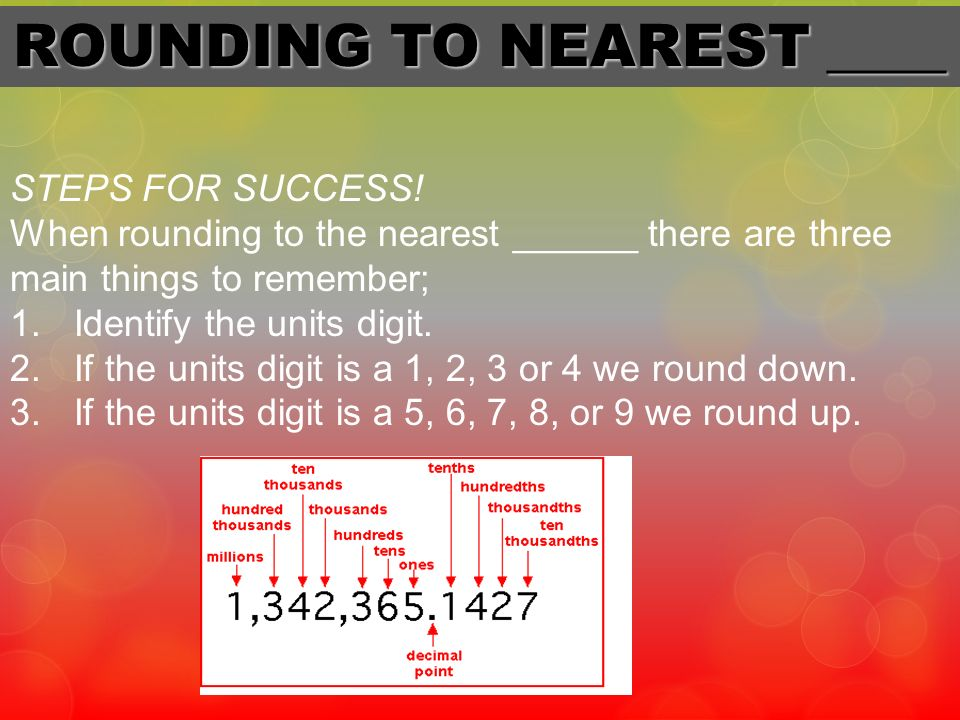 ROUNDING TO NEAREST ____