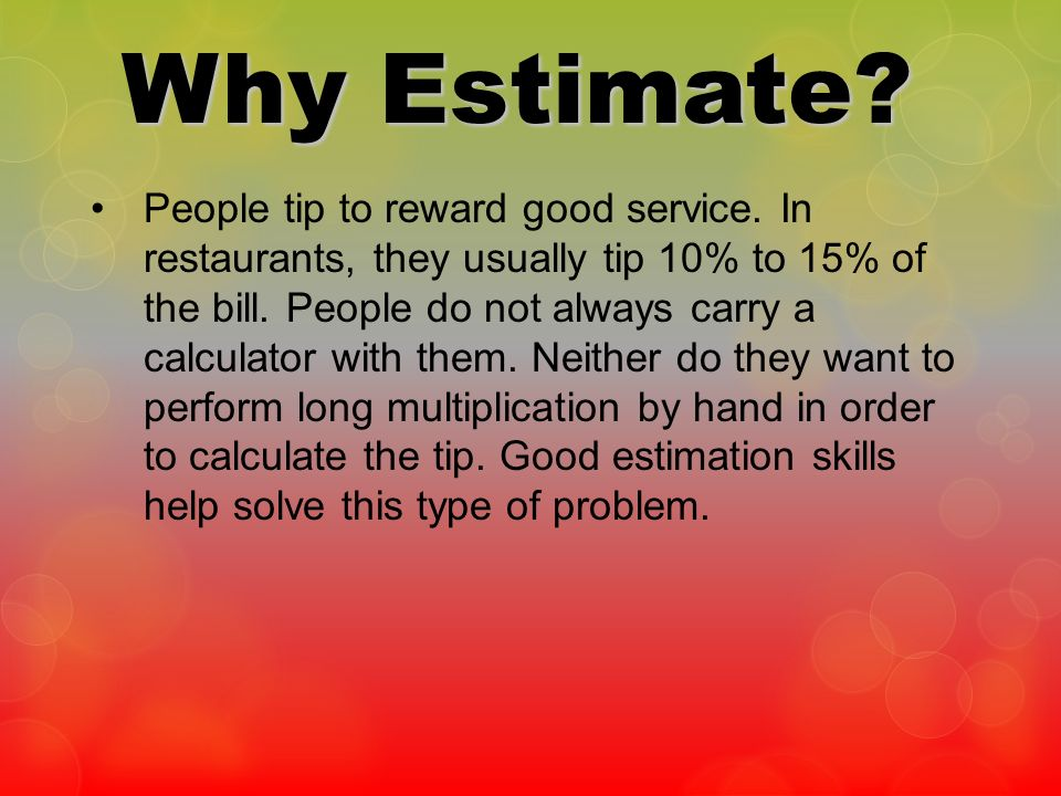 Why Estimate