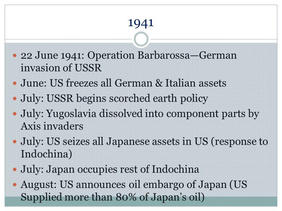 1941 22 June 1941: Operation Barbarossa—German invasion of USSR