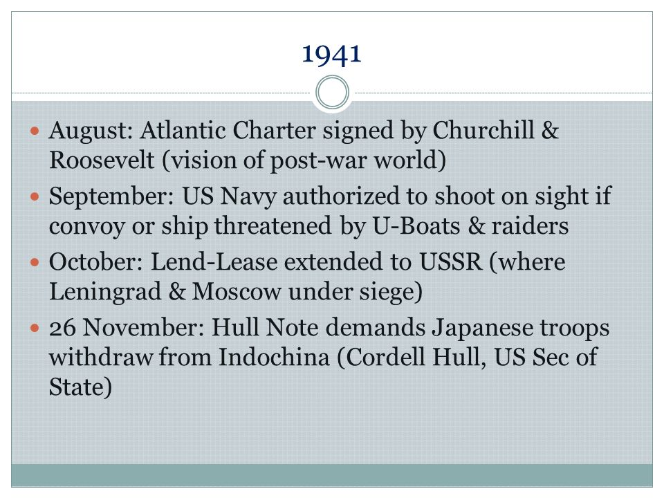 1941 August: Atlantic Charter signed by Churchill & Roosevelt (vision of post-war world)