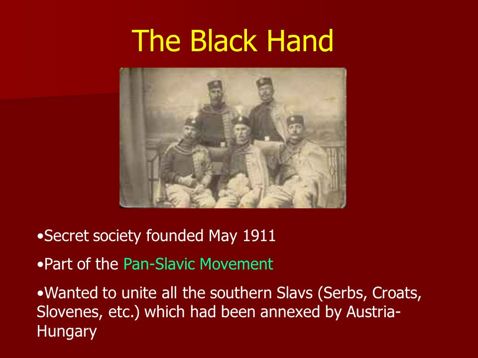 The Black Hand Secret society founded May 1911